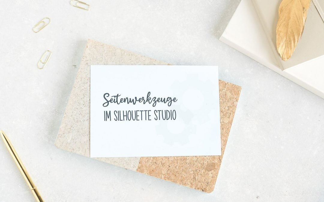 Seitenwerkzeug Silhouette Studio – Plotten für Anfänger